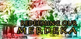 RedeemingOurMerdeka